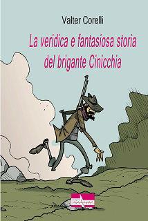La veridica e fantasiosa storia del brigante Cinicchia di Valter Corelli