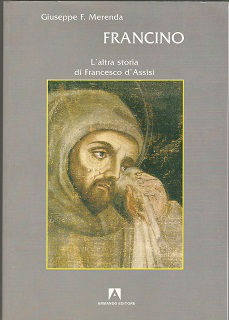 Libri - Francino l'altra storia di san Francesco - Giuseppe F. Merenda